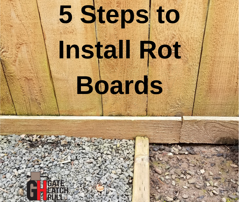 5 Easy Steps to Install Rot Boards - GH Gate Products Gate