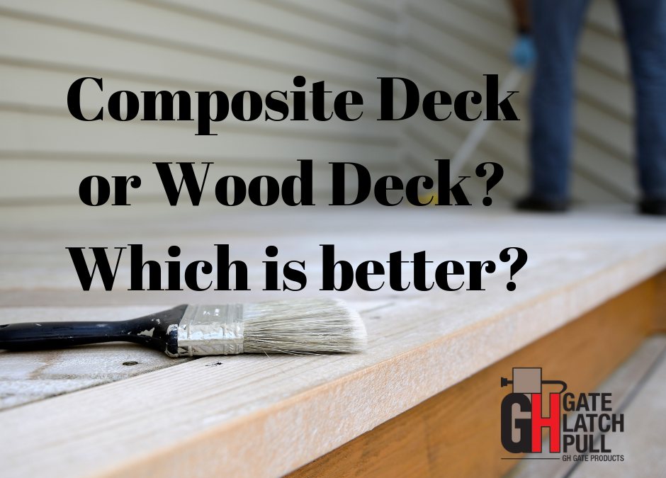 Is Composite Decking Better Than Wood? - GH Gate Products Gate Latch